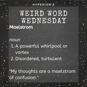 """Maelstrom: 1. A powerful whirlpool or vortex. 2. Disordered, turbulent. Usage: """"My thoughts are a maelstrom of confusion."""""""