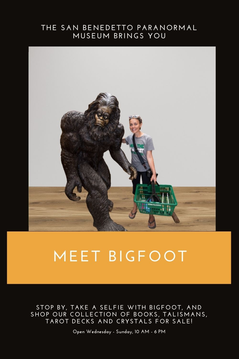Take a selfie with Bigfoot at the San Benedetto Parannoral Museum. Open Wednesday - Sunday, ten A.M. to six P.M.