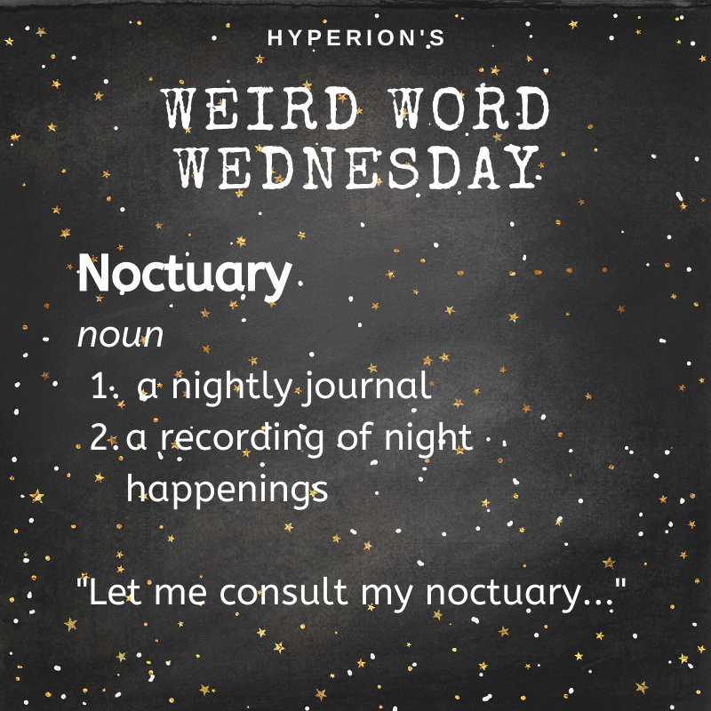"Noctuary. Noun. 1. a nightly journal. 2. a recording of night happenings. Usage: ""Let me consult my noctuary..."""