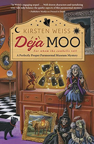 Deja Moo, Book 3 in the Perfectly Proper Paranormal Museum series