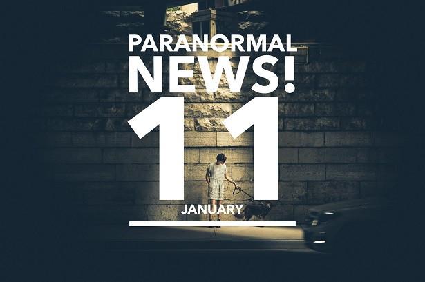Paranormal News - January 11