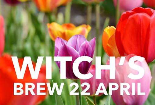 Witch's Brew! 22 April