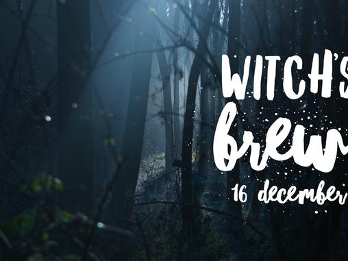 Witch's Brew! 16 December