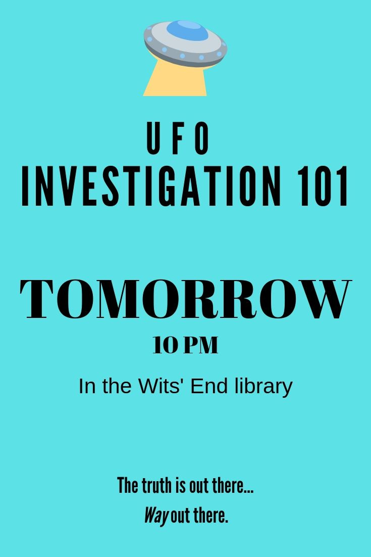 UFO Investigation 101 flyer for Wits' End
