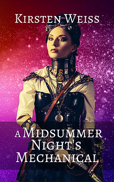 A Midsummer Night's Mechanical, a steampunk mystery novel in the Sensibility Grey series