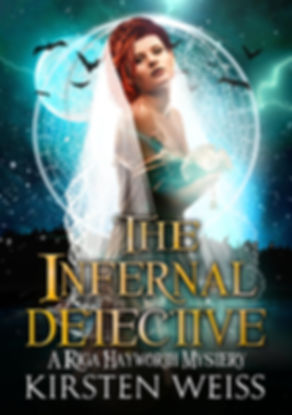 The Infernal Detective, an urban fantasy paranormal mystery in the Riga Hayworth series, featuring a complicated woman sleuth