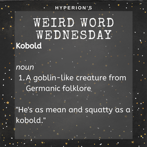 """Kobold. Noun: a goblin-like creature from Germanic folklore. Usage: """"He's as mean and squatty as a kobold."""""""