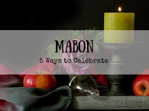 5 Ways to Celebrate Mabon