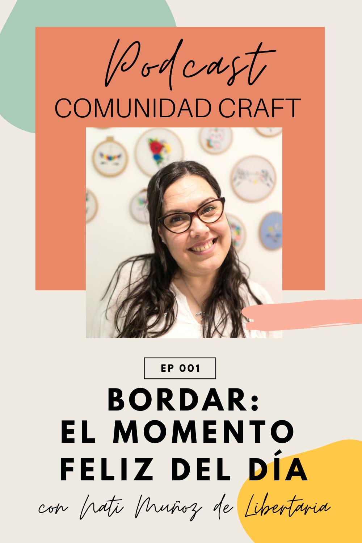 Episodio 1 Podcast Comunidad Craft con Nati Muñoz de Libertaria