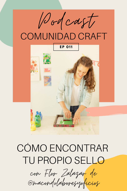 podcast comunidad craft encontrar tu propio sello creadores argentinos español