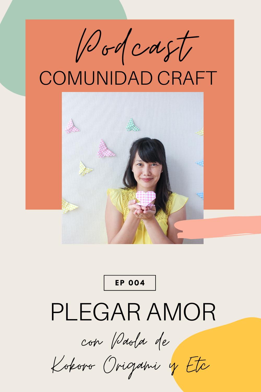 Podcast Comunidad Craft episodio 4 Paola Okada de Kokoro