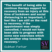 """""""The benefit of being able to continue therapy support for recovery from an injury at this time"""