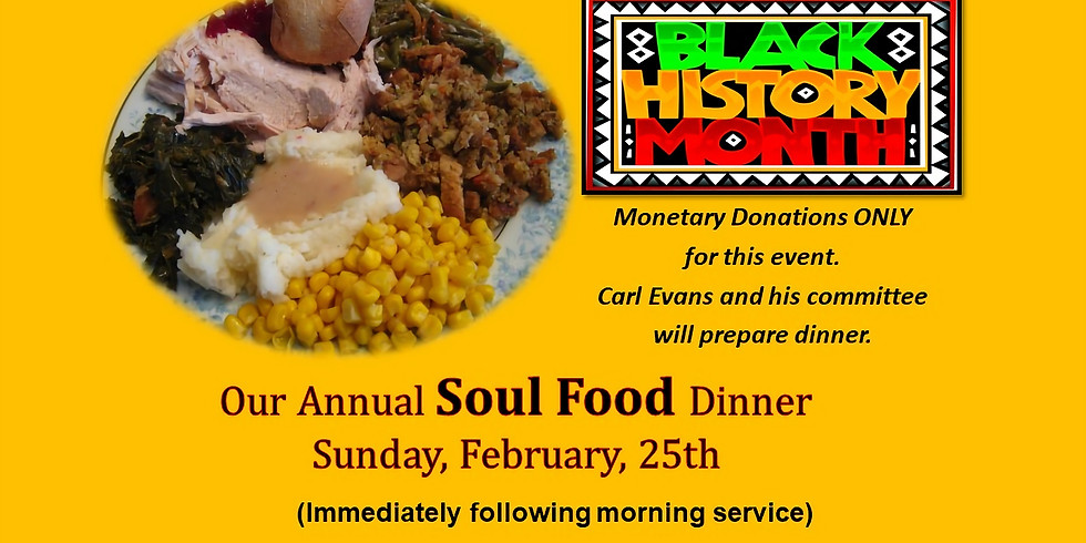 BLACK HISTORY - Annual Soul Food Dinner