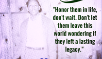 Honor Them In Life...