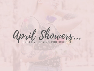 April Showers bring May Flowers: Creative Photoshoot