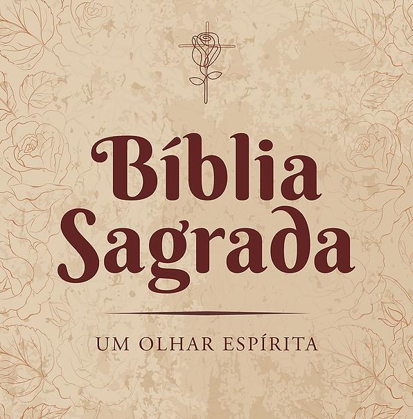 'Bíblia Sagrada' Um Olhar Espírita