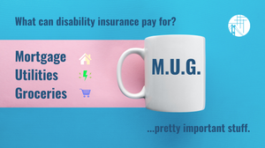 A mug symbolizing that DI can pay for the mortgage, utilities, and groceries.