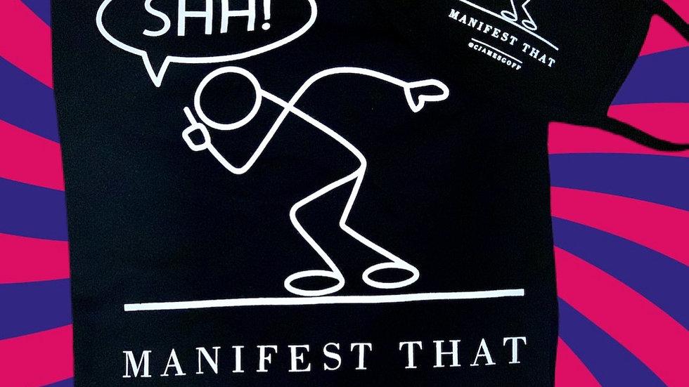 Shhhh Manifest That!  T-Shirt