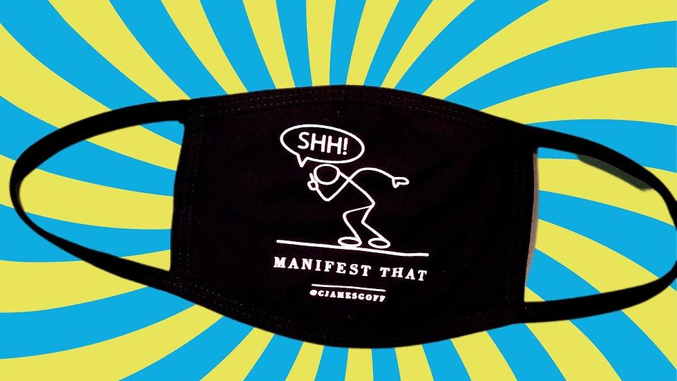 Shhhh Manifest That! Mask