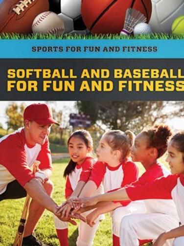 Softball and baseball for fun and fitness