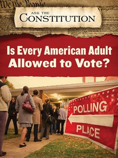 Is Every American Adult Allowed to Vote?