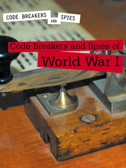 Code Breakers and Spies of World War I
