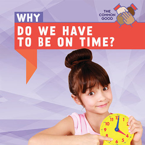 Why do we have to be on time?