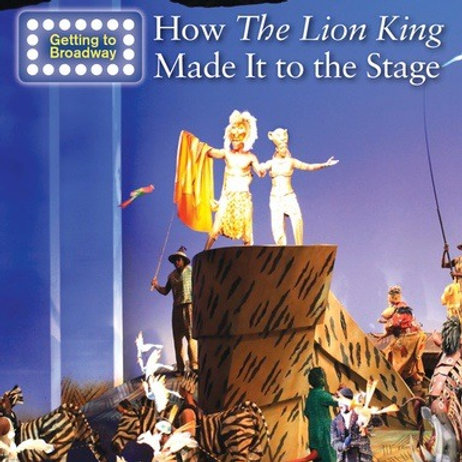 How the Lion King Made it to Broadway