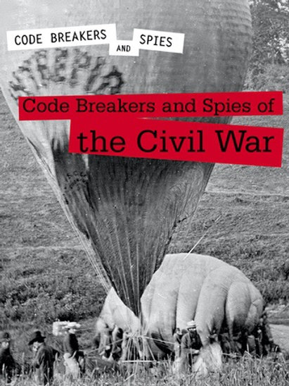 Code Breakers and Spies of the Civil War