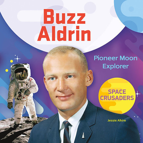 Buzz Aldrin: Pioneet Moon Explorer