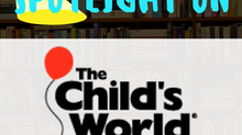 Spotlight on The Child's World