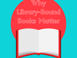Why Library Bound Books Matter