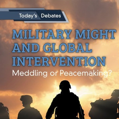 Military Might and Global Intervention: Meddling or Peacemaking?