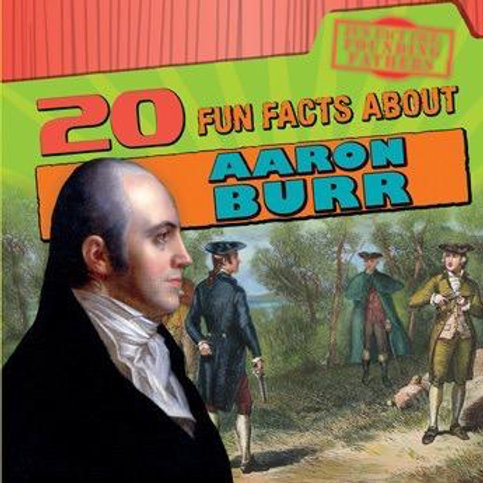 20 fun facts about Aaron Burr