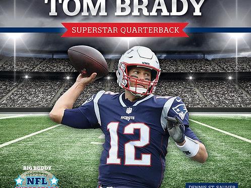 Tom Brady: Superstar Quarterback