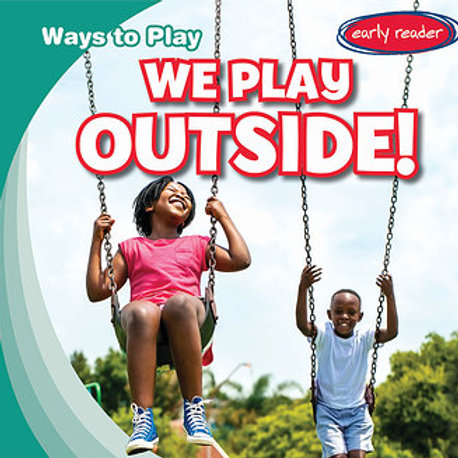 We play outside!