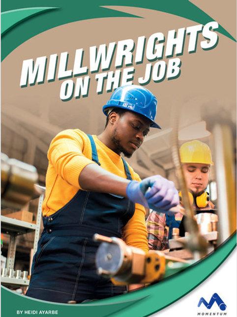 Millwrights on the Job