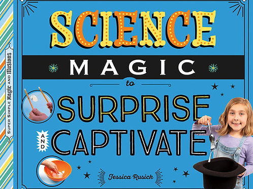 Science Magic to Surprise and Captivate