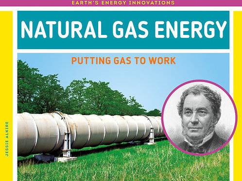 Natural gas energy: putting gas to work