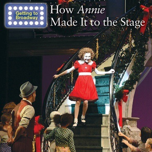 How Annie Made it to the Stage