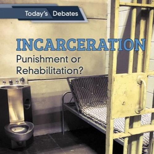 Incarceration: Punishment of Rehabilitation?