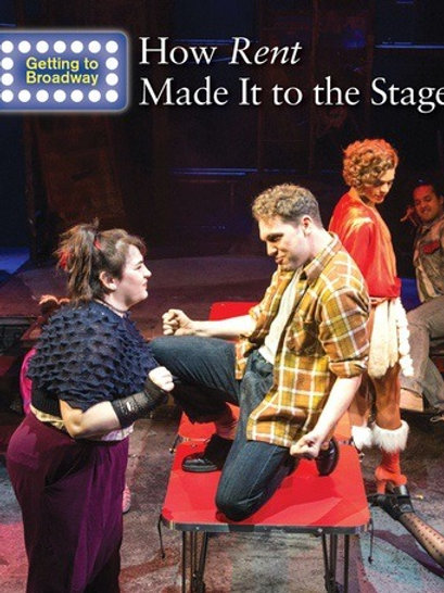 How Rent Made It to the Stage