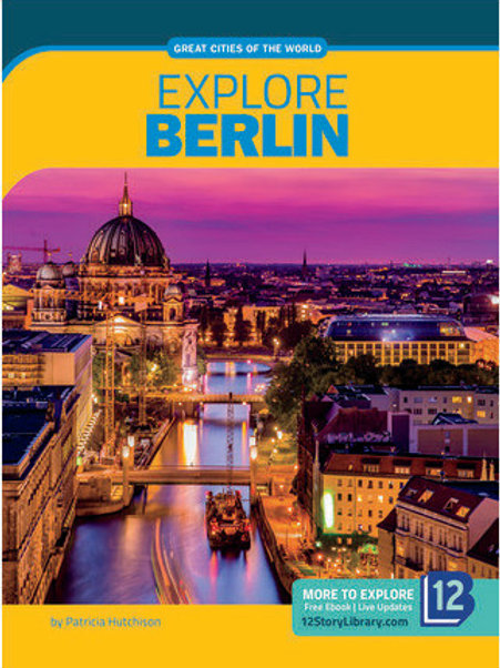 Great Cities of the World: Explore Berlin