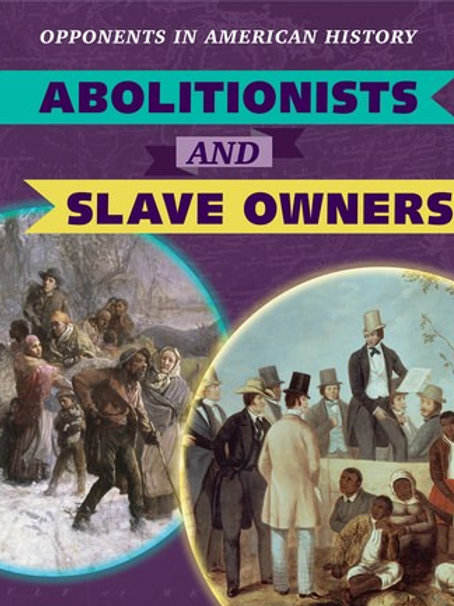 Abolitionists and slave owners