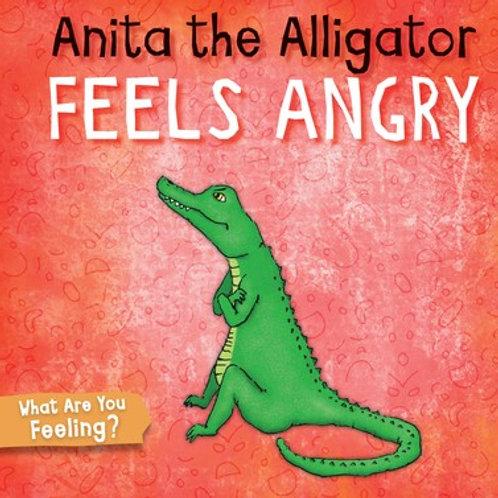 Anita the Alligator feels angry