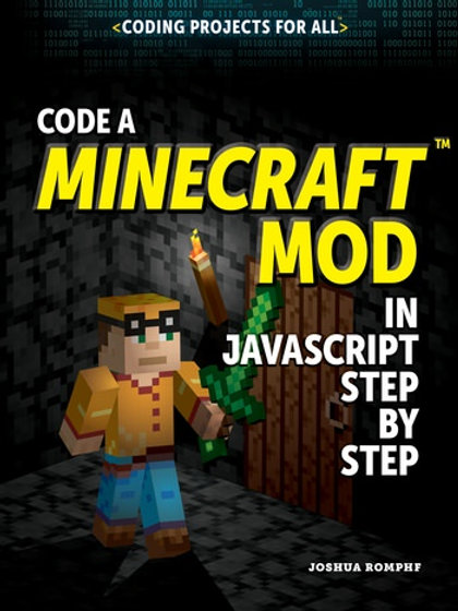 Code a Minecraft® Mod in JavaScript Step by Step