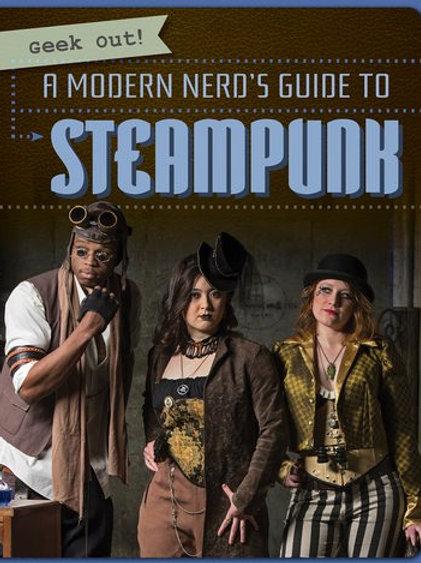 A modern nerd's guide to steampunk