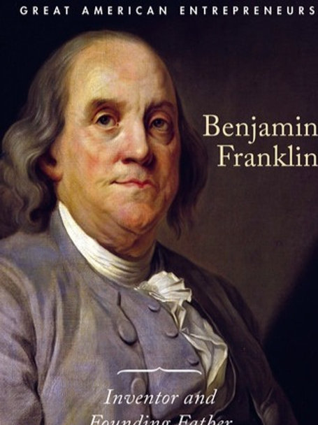 Benjamin Franklin: Inventor and Founding Father