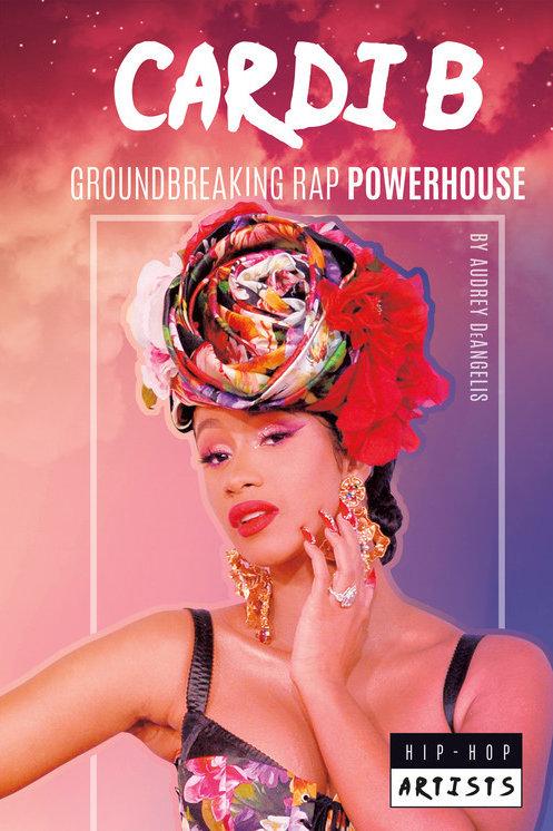 Cardi B: Groundbreaking Rap Powerhouse