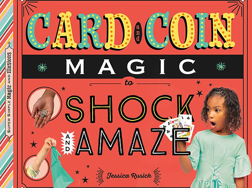 Card and Coin Magic to Shock and Amaze